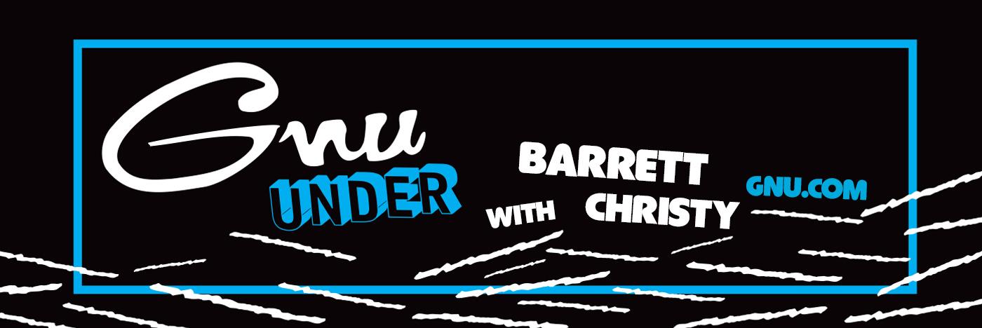 GNU Under with Barrett Christy